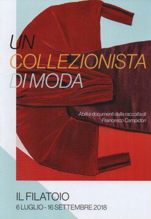 UN COLLEZIONISTA DI MODA Fondazione Filatoio Rosso