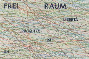Freiraum: un progetto di libertà. Goethe-Institut